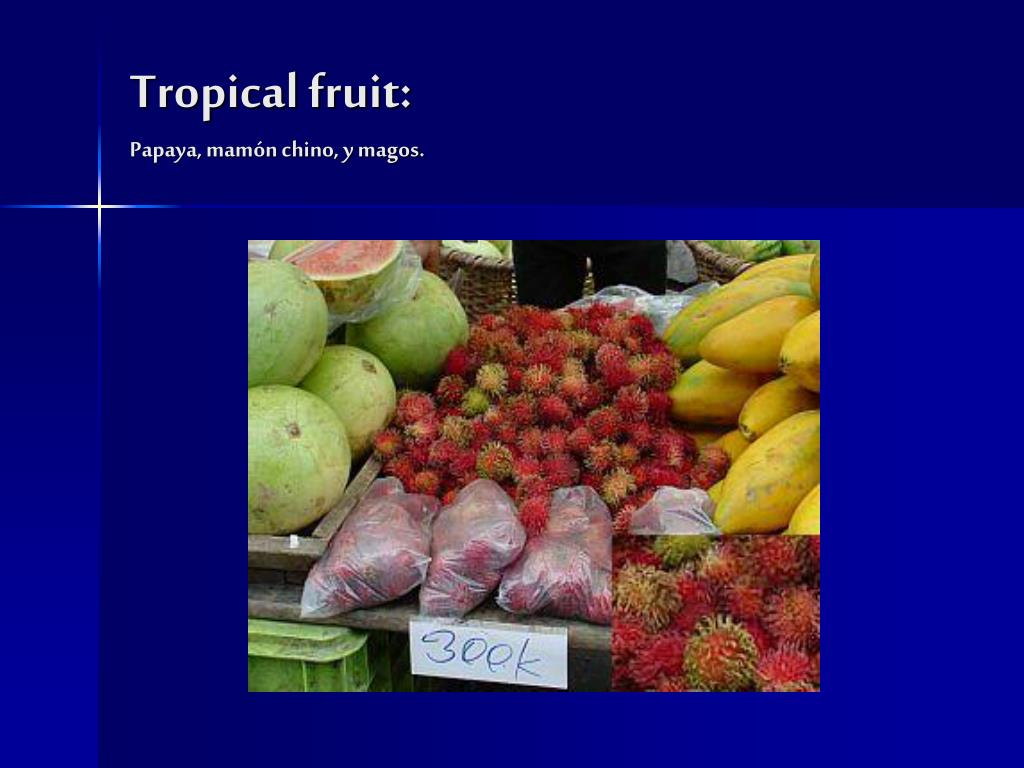Tropical fruit: