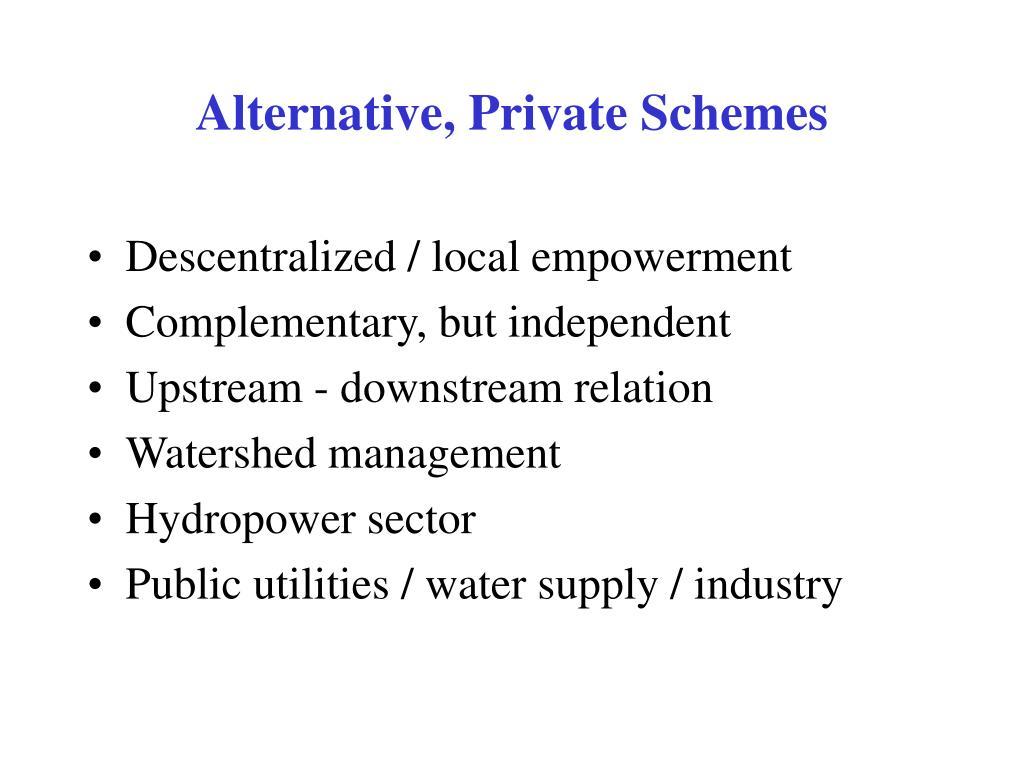 Alternative, Private Schemes