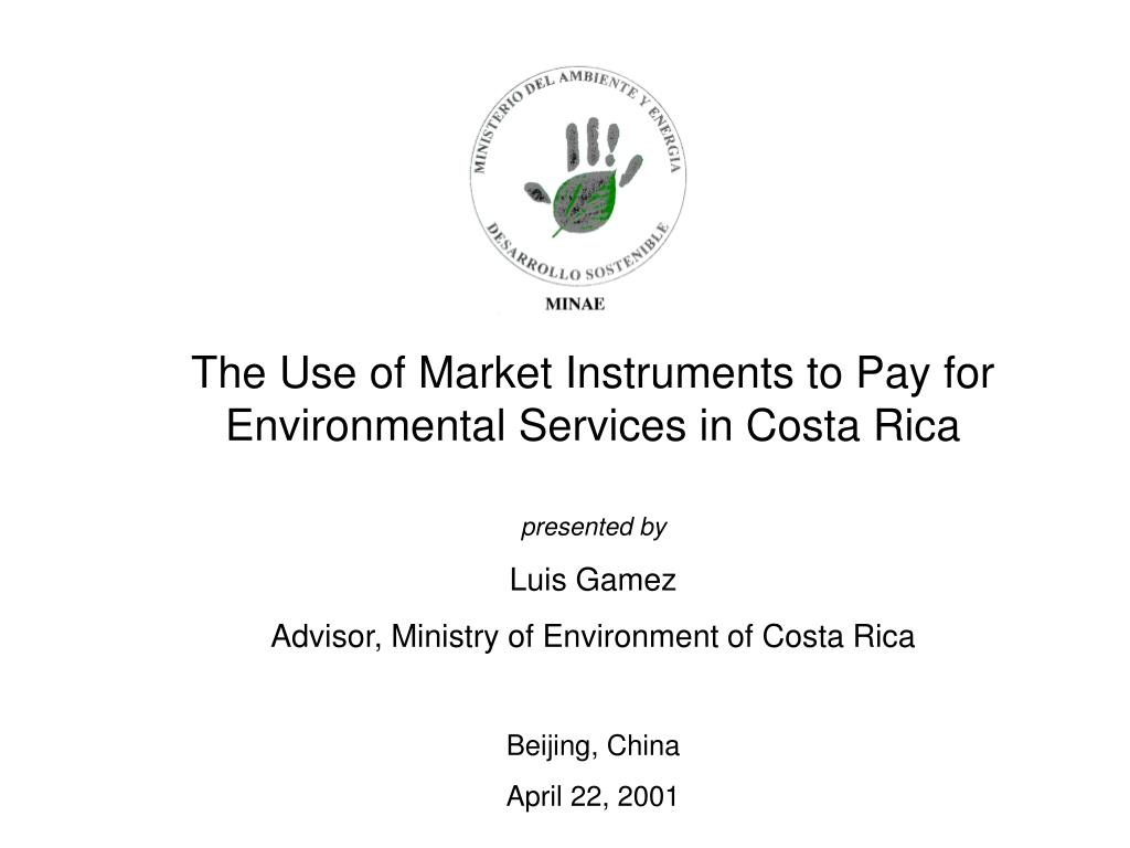 The Use of Market Instruments to Pay for Environmental Services in Costa Rica