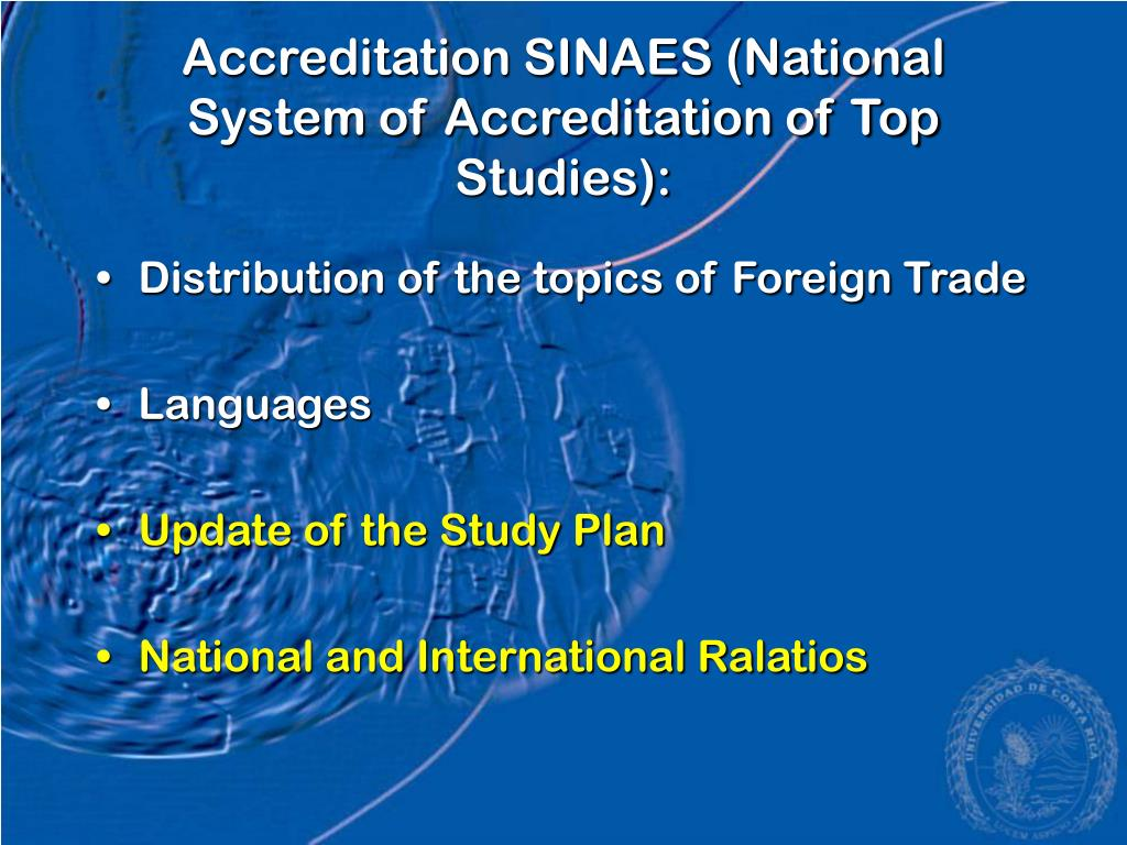 Accreditation SINAES (National System of Accreditation of Top Studies):
