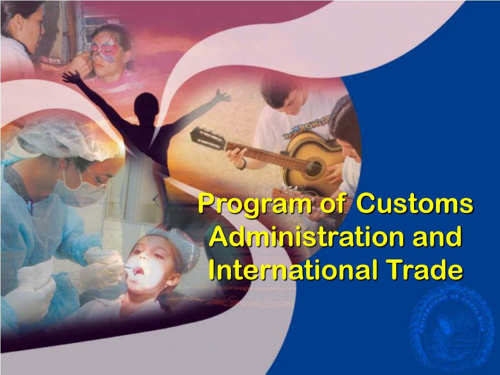 Program of Customs Administration and International Trade