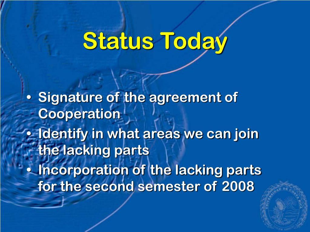 Status Today