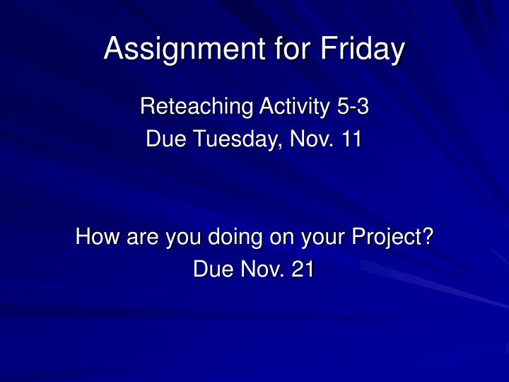 Assignment for Friday