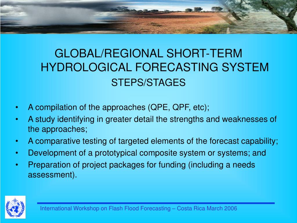 GLOBAL/REGIONAL SHORT-TERM HYDROLOGICAL FORECASTING SYSTEM