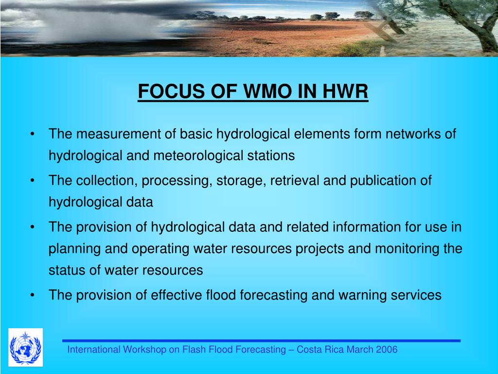 FOCUS OF WMO IN HWR