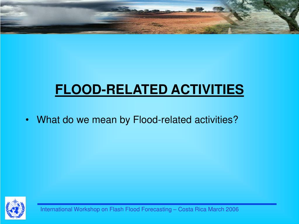 FLOOD-RELATED ACTIVITIES