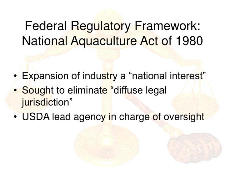 Federal Regulatory Framework: National Aquaculture Act of 1980