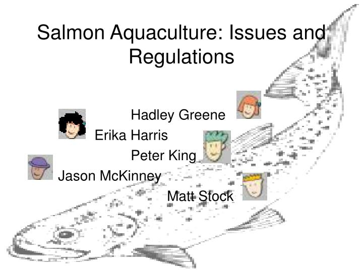 Salmon Aquaculture: Issues and Regulations
