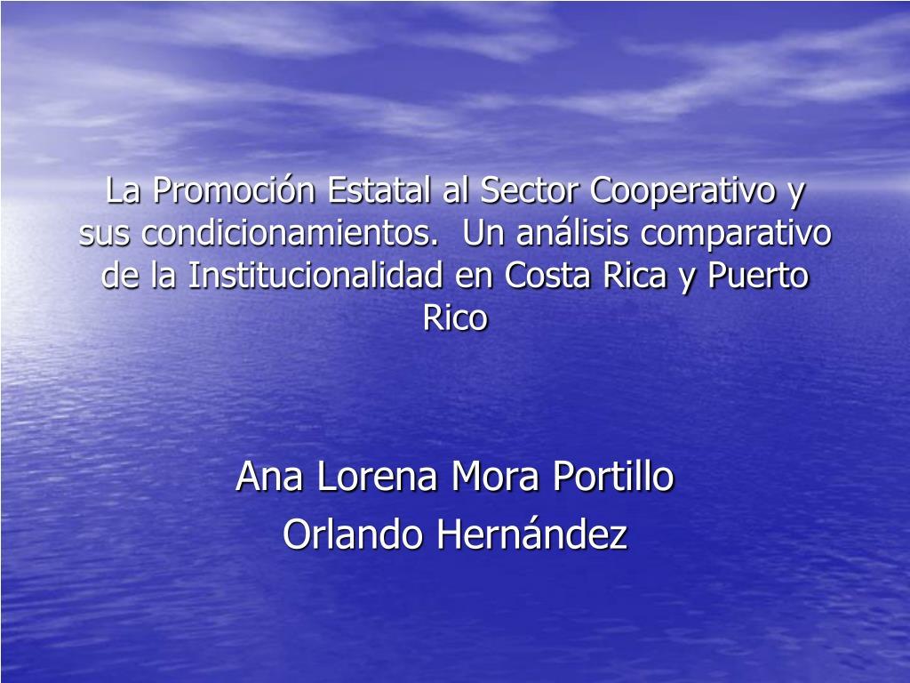 La Promoción Estatal al Sector Cooperativo y sus condicionamientos.  Un análisis comparativo de la Institucionalidad en Costa Rica y Puerto Rico