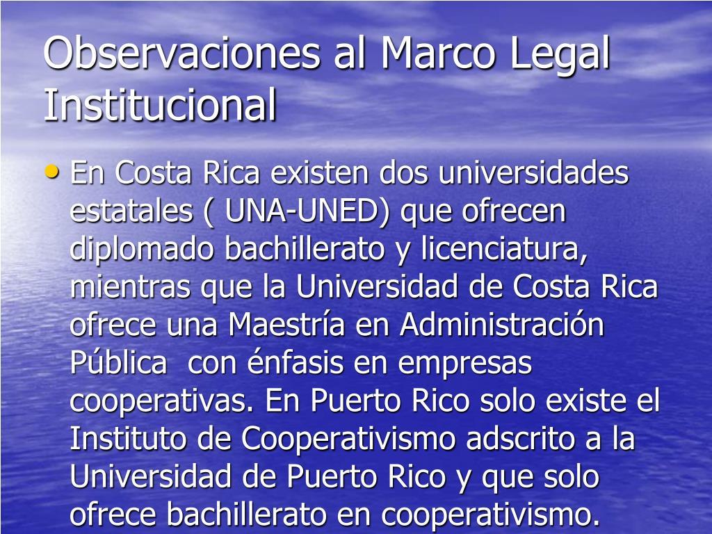 Observaciones al Marco Legal Institucional