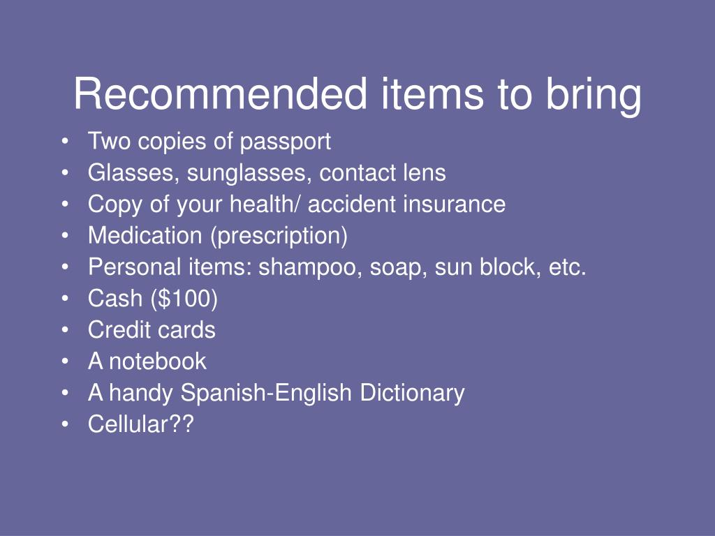 Recommended items to bring