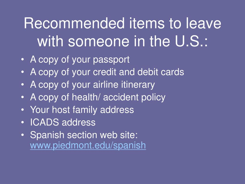 Recommended items to leave with someone in the U.S.: