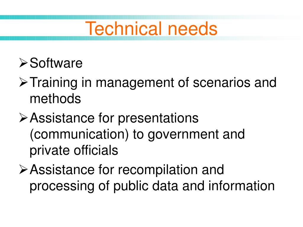 Technical needs