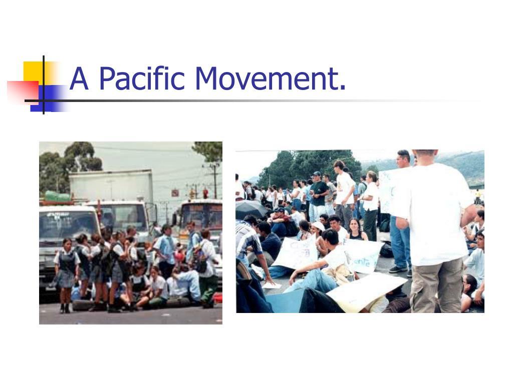 A Pacific Movement.