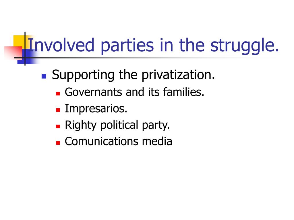 Involved parties in the struggle.
