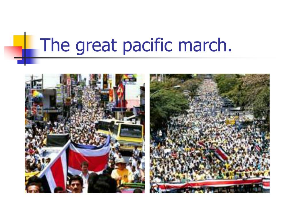 The great pacific march.