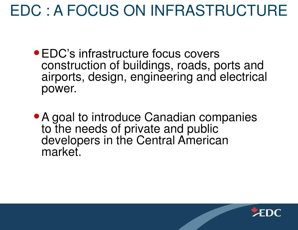 EDC : A FOCUS ON INFRASTRUCTURE