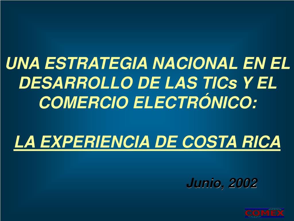 UNA ESTRATEGIA NACIONAL EN EL DESARROLLO DE LAS TICs Y EL COMERCIO ELECTRÓNICO:
