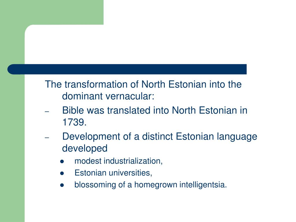 The transformation of North Estonian into the dominant vernacular: