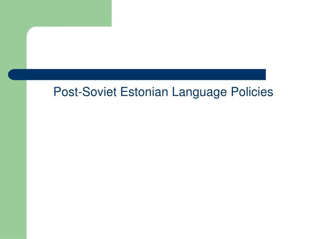 Post-Soviet Estonian Language Policies