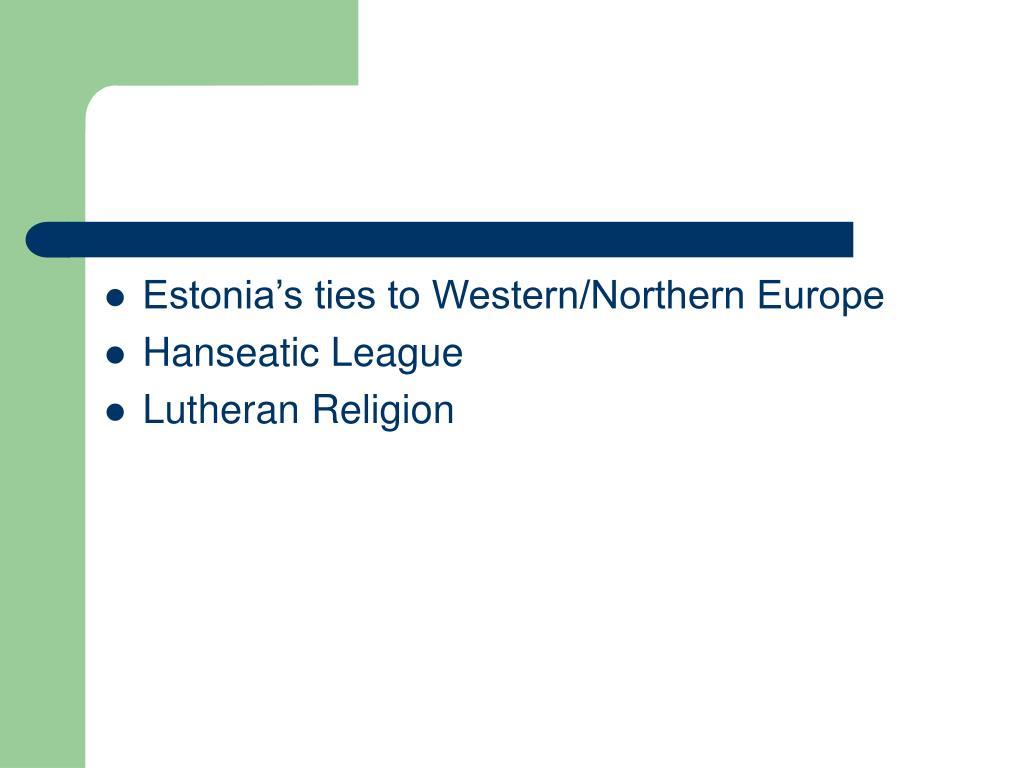 Estonia's ties to Western/Northern Europe