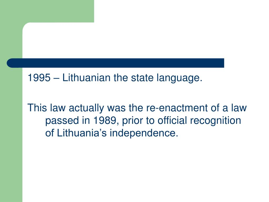 1995 – Lithuanian the state language.