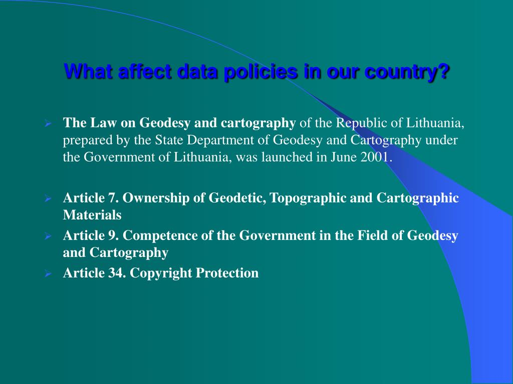 What affect data policies in our country?