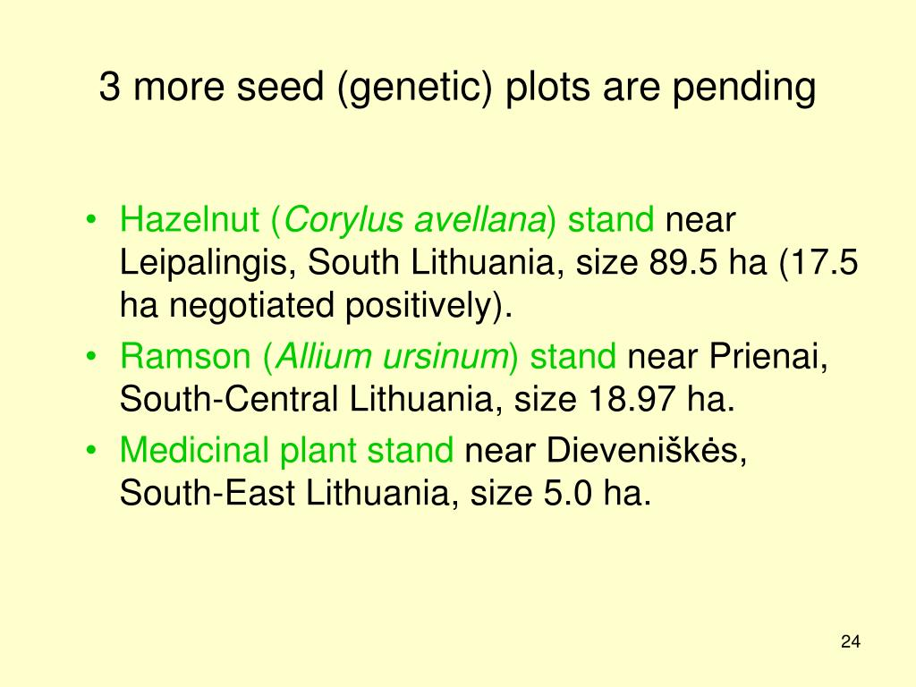 3 more seed (genetic) plots are pending