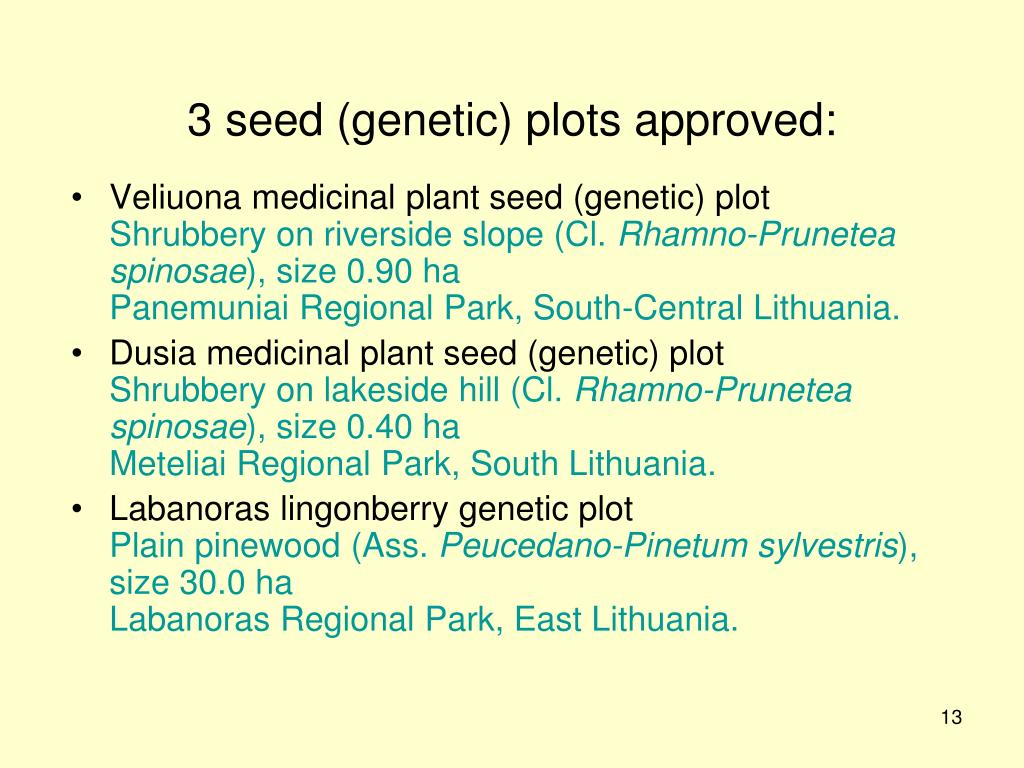 3 seed (genetic) plots approved: