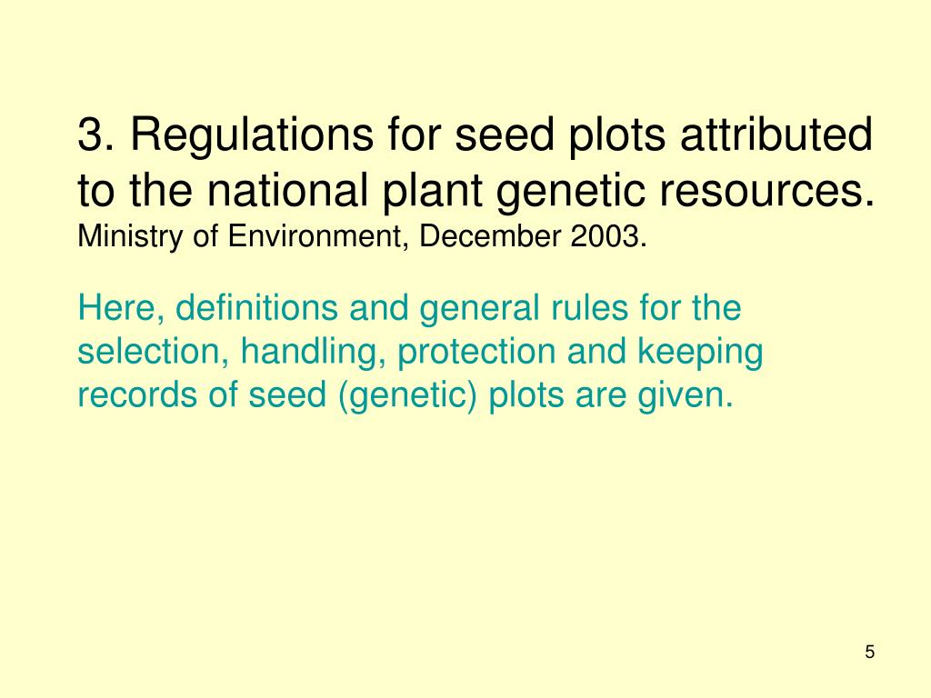 3. Regulations for seed plots attributed to the national plant genetic resources.