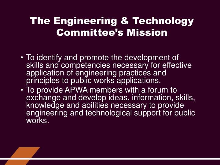The Engineering & Technology Committee's Mission
