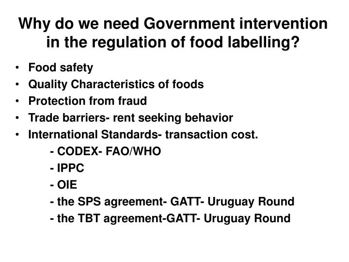 Why do we need Government intervention in the regulation of food labelling?