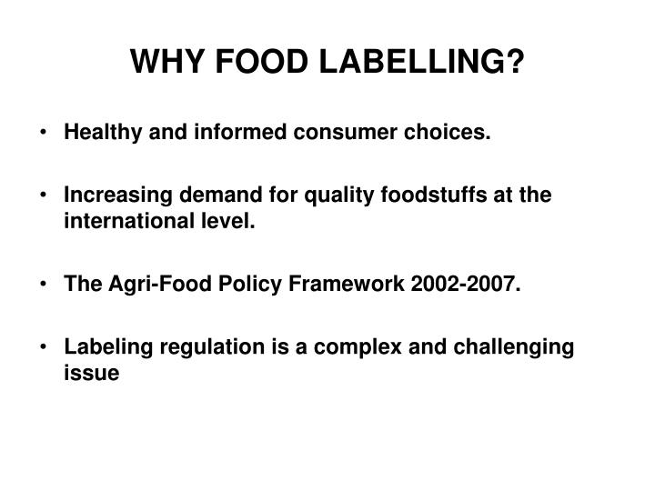 WHY FOOD LABELLING?