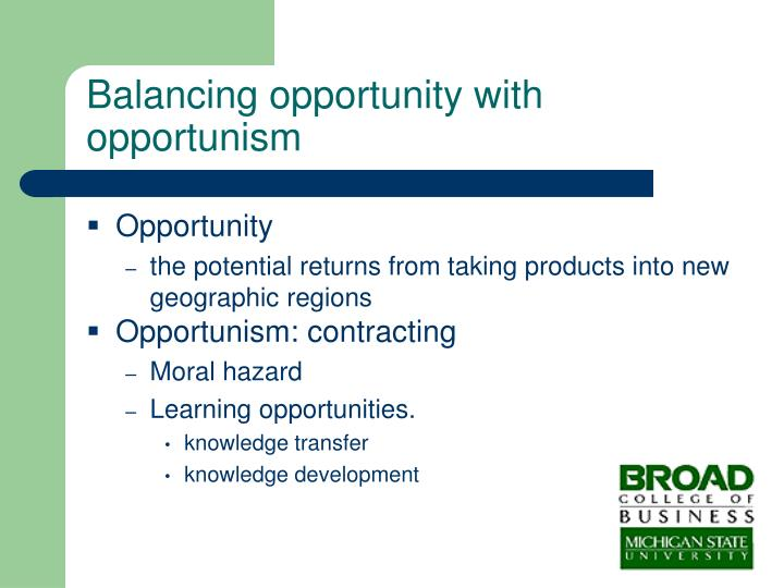 Balancing opportunity with opportunism