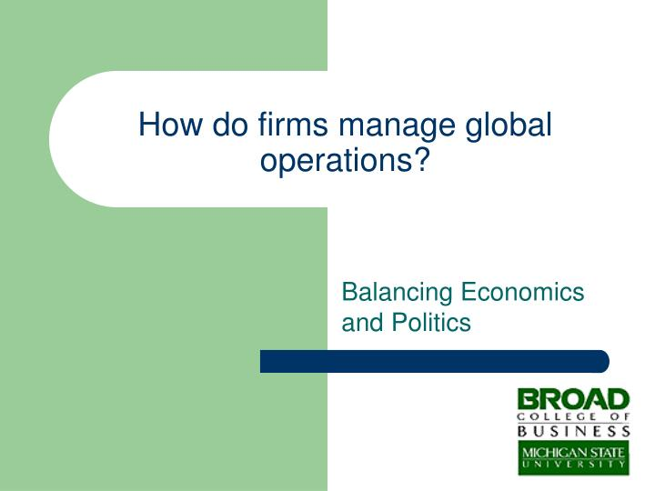How do firms manage global operations?