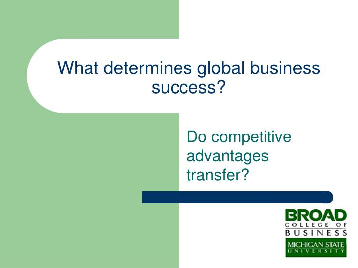 What determines global business success?