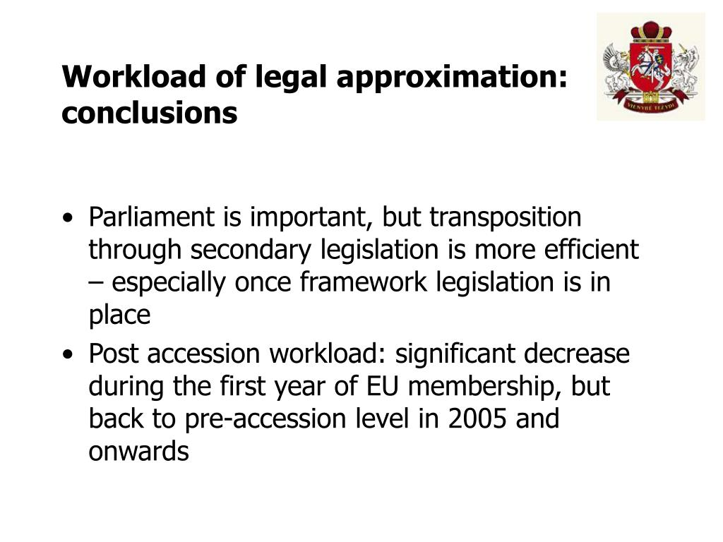 Workload of legal approximation: conclusions