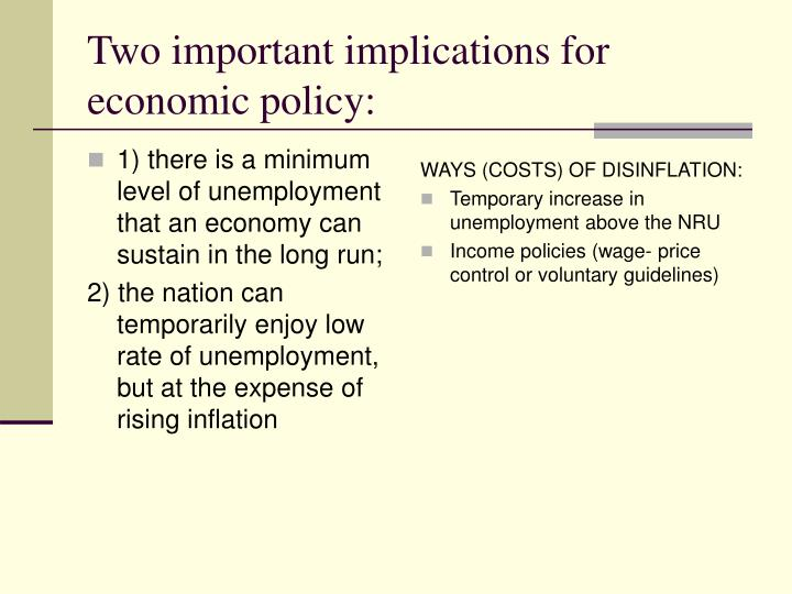 1) there is a minimum level of unemployment that an economy can sustain in the long run;