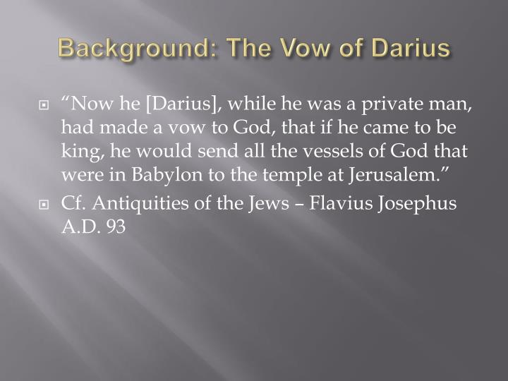 Background: The Vow of Darius