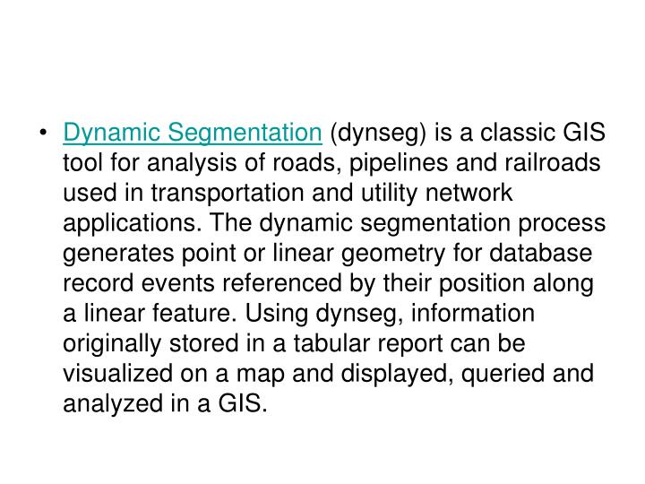 Dynamic Segmentation