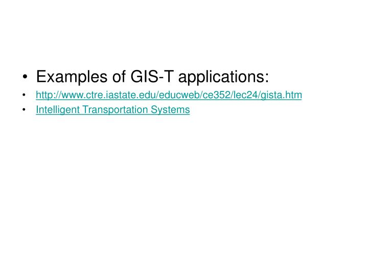 Examples of GIS-T applications: