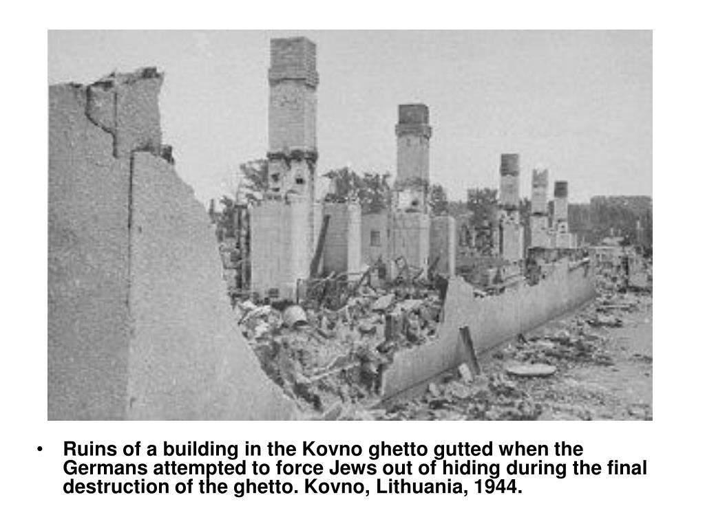 Ruins of a building in the Kovno ghetto gutted when the Germans attempted to force Jews out of hiding during the final destruction of the ghetto. Kovno, Lithuania, 1944.