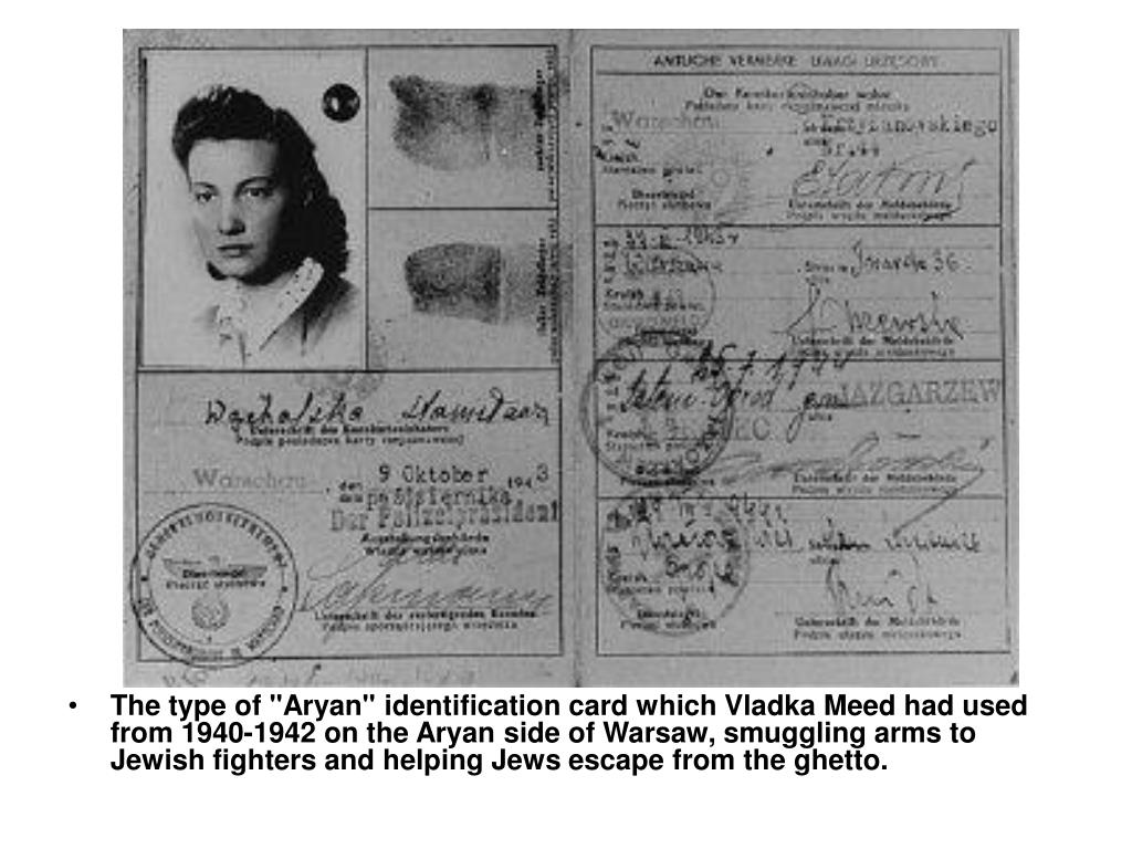 "The type of ""Aryan"" identification card which Vladka Meed had used from 1940-1942 on the Aryan side of Warsaw, smuggling arms to Jewish fighters and helping Jews escape from the ghetto."
