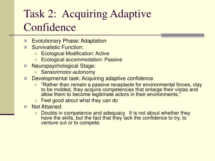 Task 2:  Acquiring Adaptive Confidence
