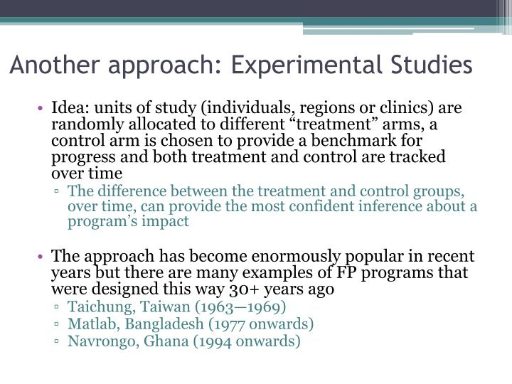Another approach: Experimental Studies