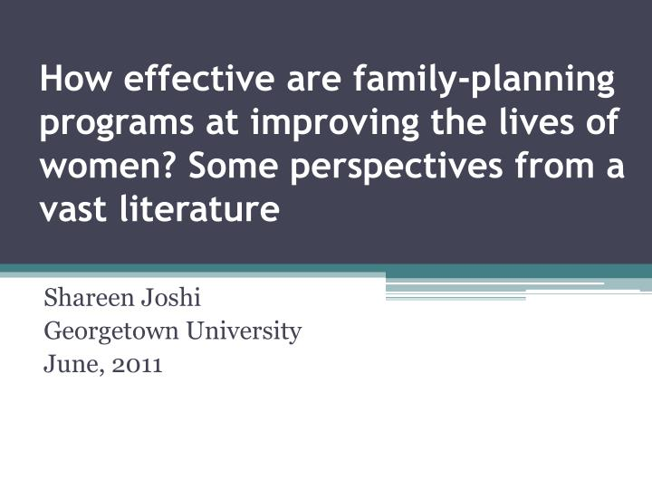 How effective are family-planning programs at improving the lives of women? Some perspectives from a...