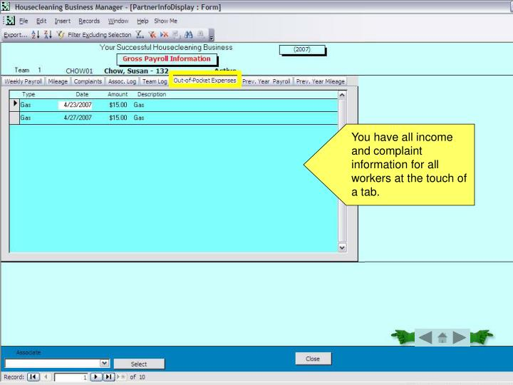 You have all income and complaint information for all workers at the touch of a tab.