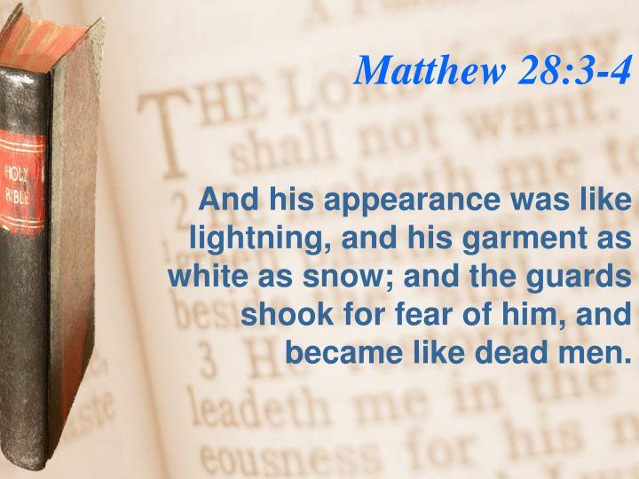 Matthew 28:3-4