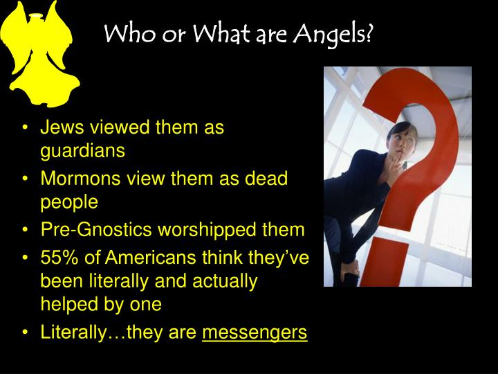 Who or What are Angels?