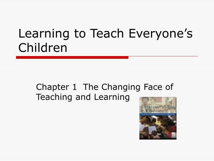 Learning to Teach Everyone's Children